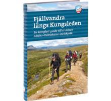 Fjällvandra längs Kungsleden: Abisko – Kvikkjokk 2:a uppl